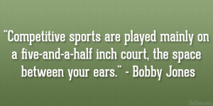Famous Quotes About Competitive Sports