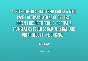 quote Lydia Davis often the idea that there can be 175302 png