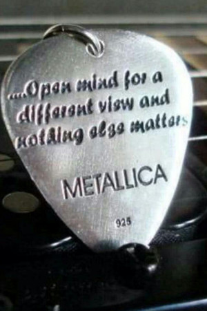 Open mind quote from Metallica