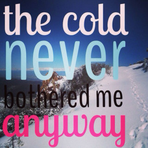 ... quotes : run inspiration : Disney's Frozen : Let It Go : the cold
