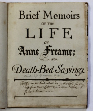 ... LIFE OF ANNE FREAME; with her Death-Bed Sayings. MSS, circa 1712. 1712