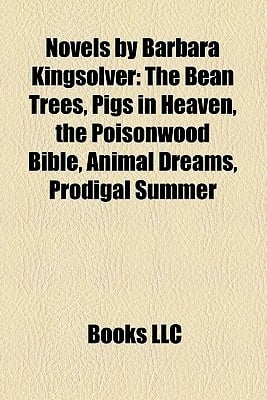 Novels by Barbara Kingsolver: The Bean Trees, Pigs in Heaven, the ...