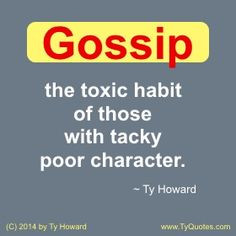 Gossip Quotes. Workplace Quotes. Quotes on Gossip. Poor Character ...