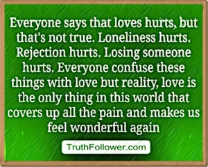 share loneliness and rejection hurts love quotes quotations from truth ...