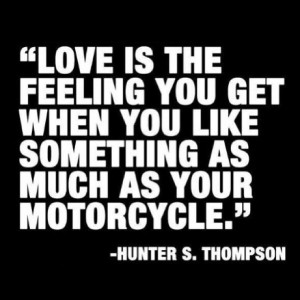 Almost as much.... #quotes #motorcycle