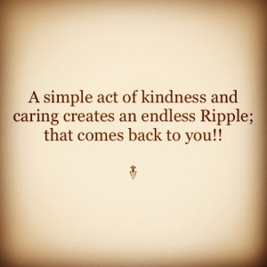 simple # act of # kindness and # caring creates an endless ...