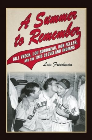... Bill Veeck, Lou Boudreau, Bob Feller, and the 1948 Cleveland Indians