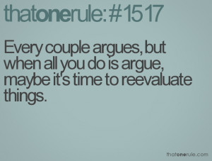 ... , but when all you do is argue, maybe it's time to reevaluate things
