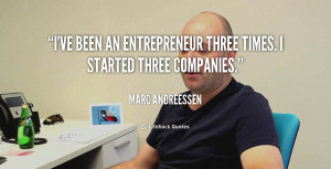 ve been an entrepreneur three times. I started three companies ...