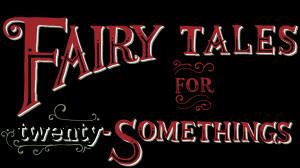 fairy tales for twenty-somethings