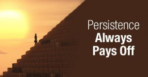 Inspirational Persistence Quotes on how being persistent will always ...