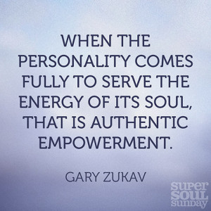 Authentic Power Gary Zukav Quotes