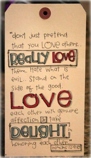 Don't just pretend that you love others really love them