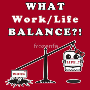 redbubble.comWork Life Balance Funny Quotes: All Time Popular Art ...