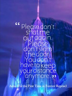 Please don't shut me out again. Please don't slam the door. You don't ...