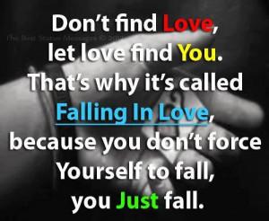 Don't find love let love find you