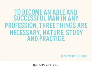 henry ward beecher quotes to become an able and successful man in