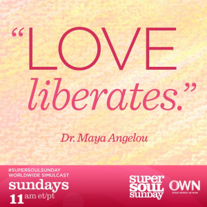 Maya Angelou Quotes Love Liberates Quot Love Liberates Quot dr Maya