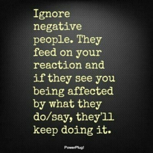 become in life, the more people around me say snarky negative ...