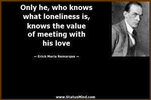 is a good quotes about loneliness and love loneliness in your heart ...