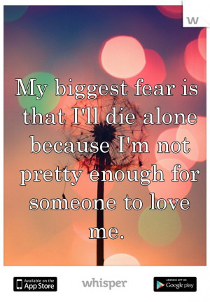 not pretty enough for someone to love me. Not Pretty Enough ...