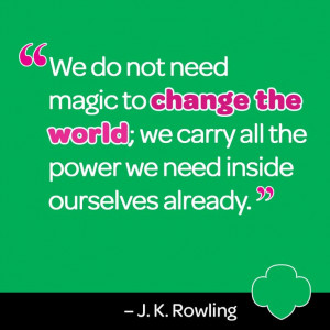We do not need magic to change the world; we carry all the power we ...