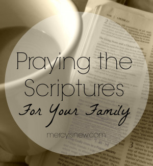 31 Days of Praying the Scriptures For Your Family