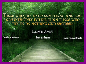 Try To Do Something And Fail Are Infinity Better Than Those Who Try ...