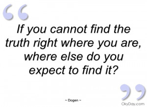 if you cannot find the truth right where