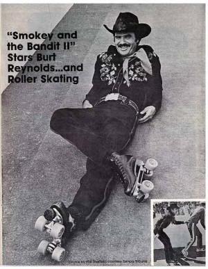 Burt Reynolds roller skating in Smokey and the Bandit 2 1980