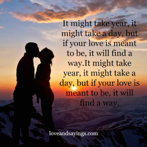 If Your Love Is Meant To Be, It Will Find A Way