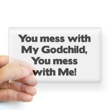 Don't Mess with My Godchild! Rectangle Sticker for