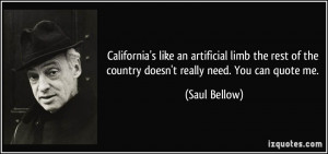 ... of the country doesn't really need. You can quote me. - Saul Bellow