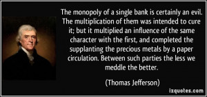 ... Between such parties the less we meddle the better. - Thomas Jefferson
