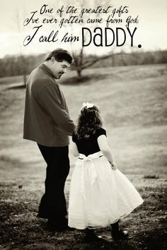 of the greatest gifts I've ever gotten came from God. I call him DADDY ...