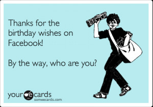Funny Birthday Ecard: Thanks for the birthday wishes on Facebook! By ...