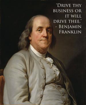 Benjamin Franklin motivational inspirational love life quotes sayings ...
