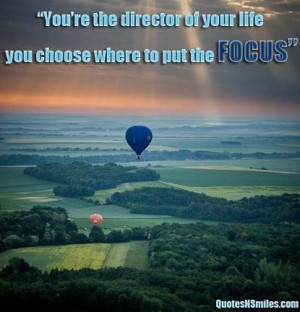 Choose where you put your focus picture quote