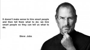 ... from working with, and hiring experienced, skilled and smart people