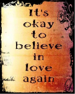 Its okay to believe in love again Love quote pictures
