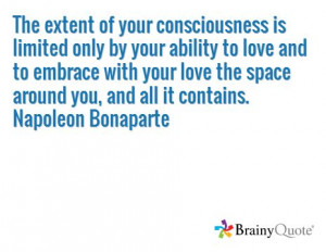 ... love the space around you, and all it contains. Napoleon Bonaparte