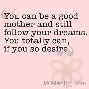 How pursuing your own dreams can help your children