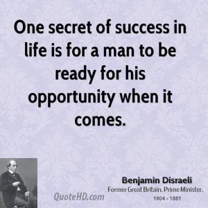 benjamin-disraeli-success-quotes-one-secret-of-success-in-life-is-for ...