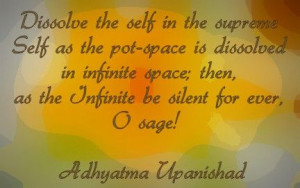 Dissolve the Self - Adhyatma Upanishad