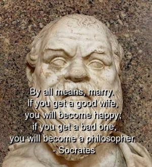 Socrates, quotes, sayings, wife, wisdom, life