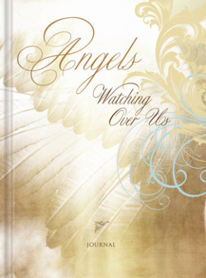 Angels Watching Over Us Journal. Encouraging quotes and comforting