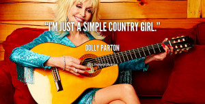 quote-Dolly-Parton-im-just-a-simple-country-girl-144850_1.png
