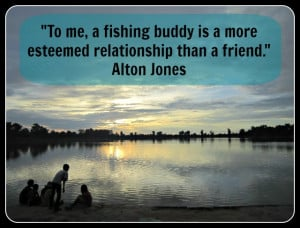 Bass Fishing Sayings Fishing friends are special