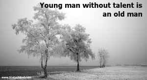 Young man without talent is an old man - Pierre Renard Quotes ...