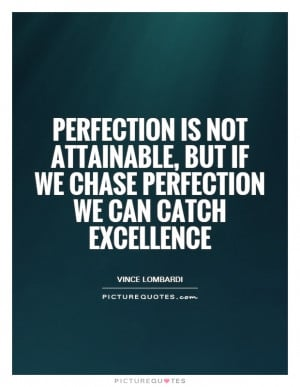 Vince Lombardi Quotes Perfection Quotes Excellence Quotes